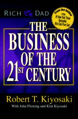 Robert Kiyosaki - The Business of 21st Century.pdf