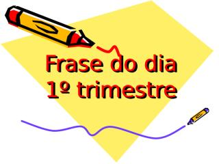 Frase do dia 1 e 2.ppt