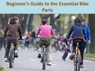 Beginner's Guide to the Essential Bike Parts.pdf