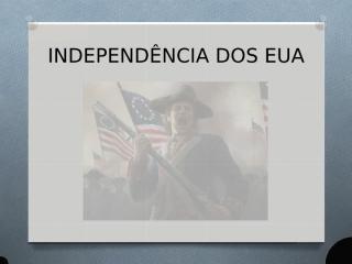 INDEPENDÊNCIA DOS EUA.ppt