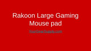 Rakoon Large Gaming Mouse Pad - YourGearSupply (1).pptx