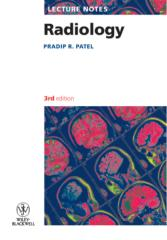 Lecture Notes Radiology Third (3rd) By Pradip R. Patel (2010).pdf