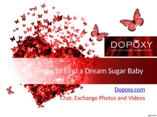 How to Find a Dream Sugar Baby - www.dopoxy.com.pptx
