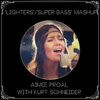 Lighters_Super Bass Mashup (ft. Aimée Proal).mp3